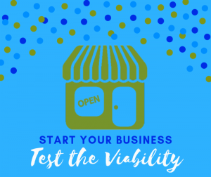 SCORE Start Your Business Test The Viability