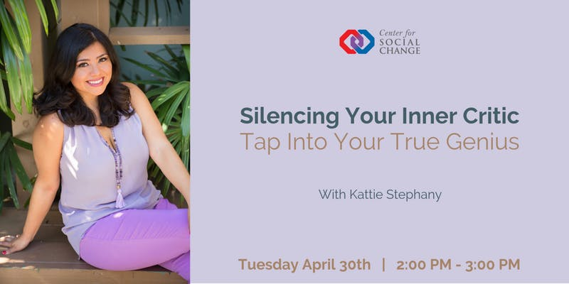 Wellness for Social Change Lecture Series: Silencing Your Inner Critic – Tap Into Your True Genius